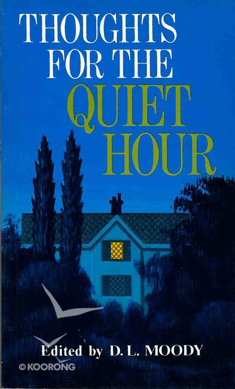 Thoughts For the Quiet Hour Paperback
