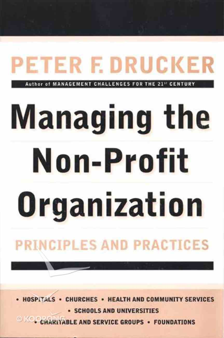 Managing the Non-Profit Organization: Principles and Practices Paperback