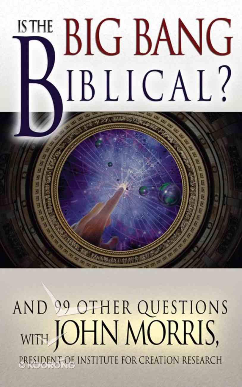 Is the Big Bang Biblical? Paperback