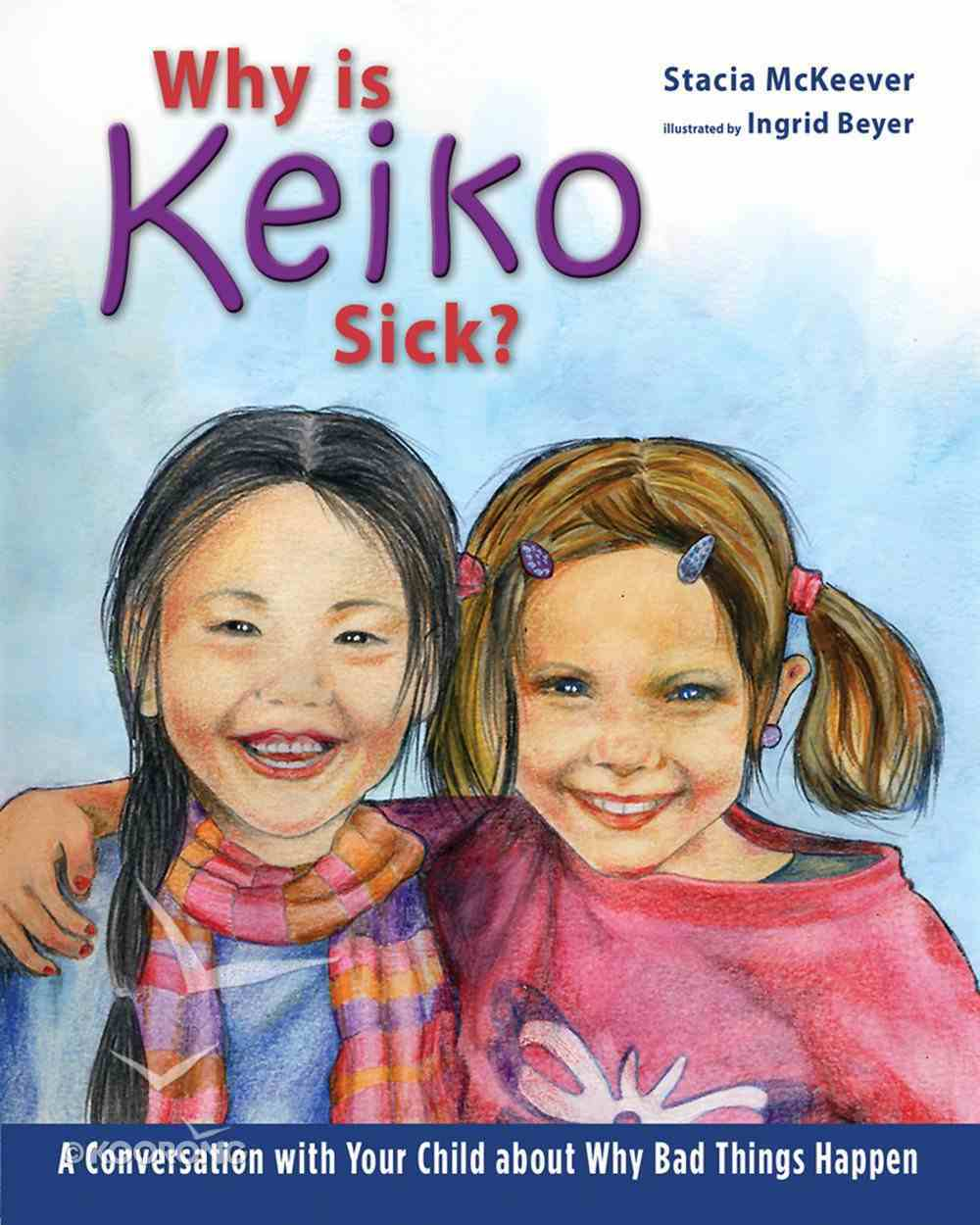 Why is Keiko Sick? Hardback