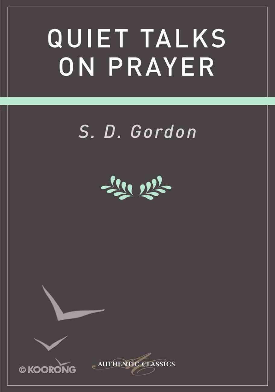 Quiet Talks on Prayer Hardback