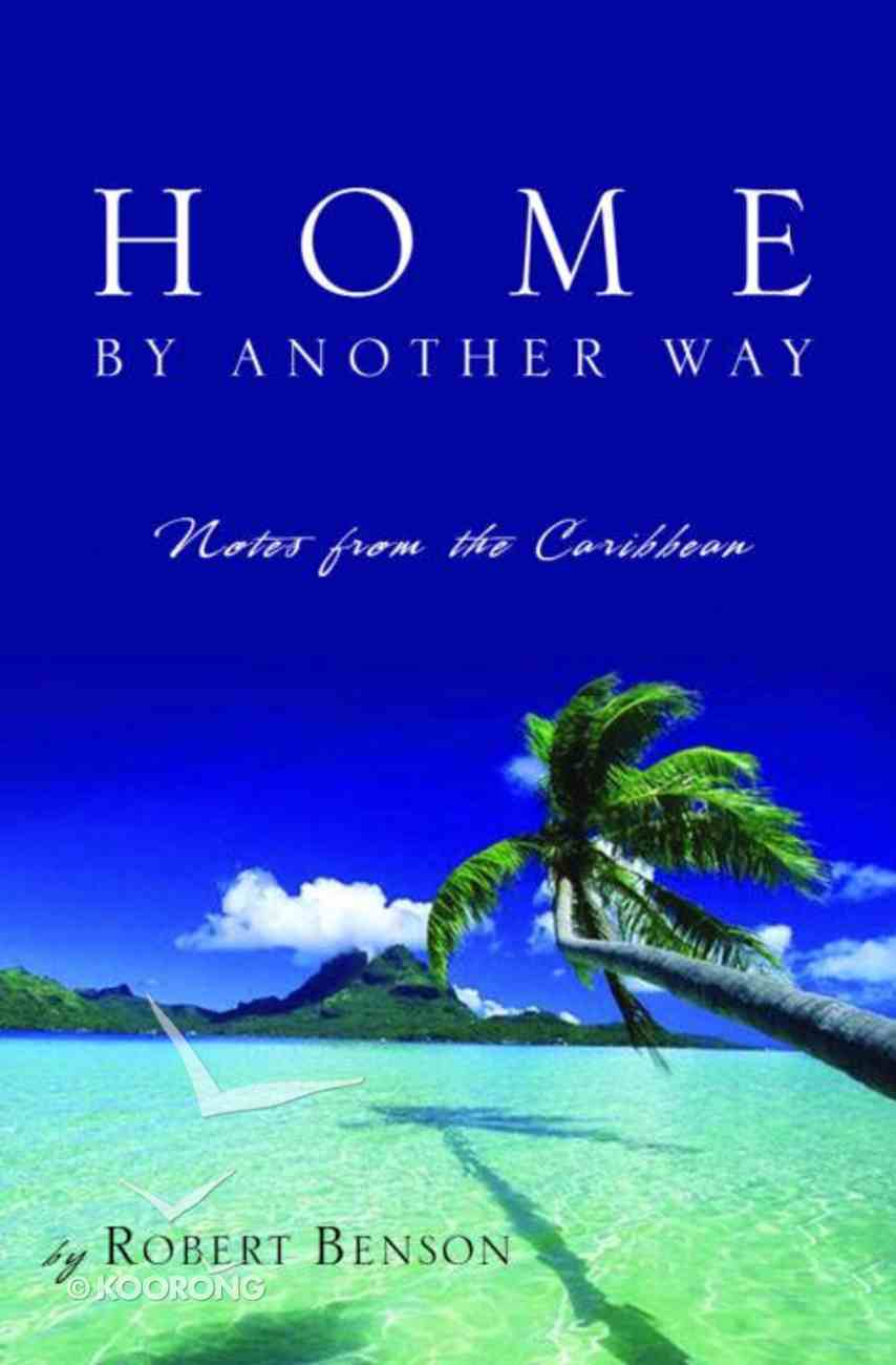 Home By Another Way Paperback