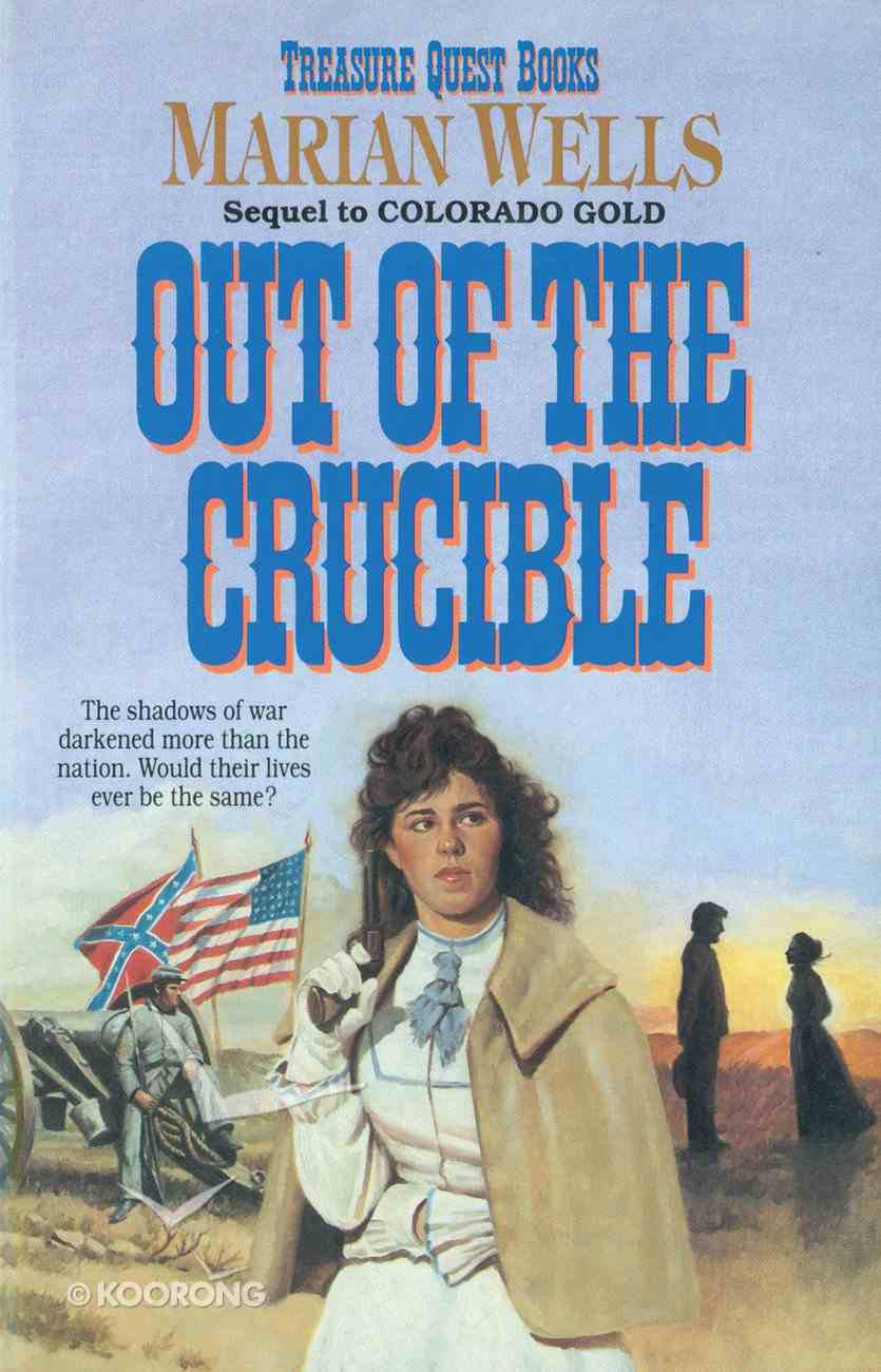 Out of the Crucible (#02 in Treasure Quest Series) Paperback