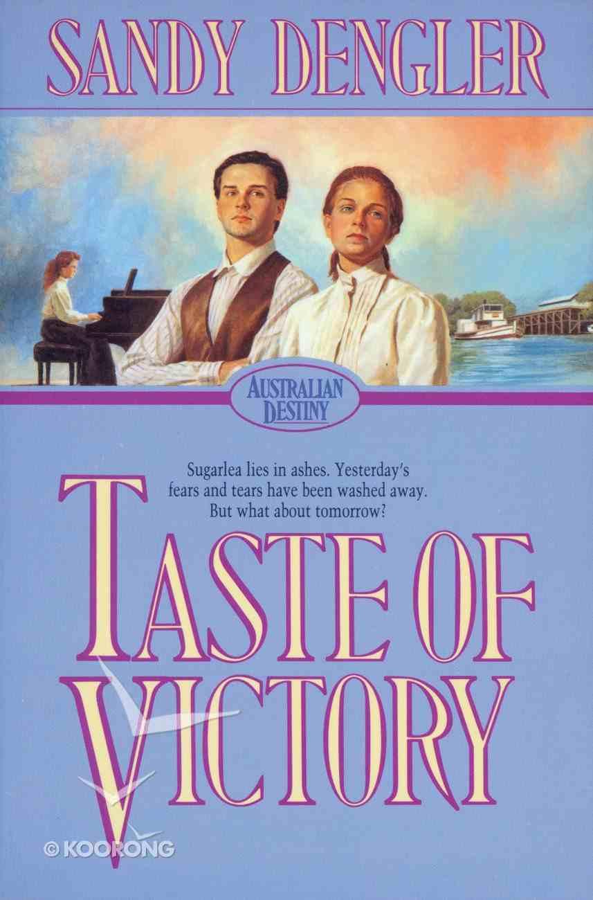 Taste of Victory (#03 in Australian Destiny Series) Paperback