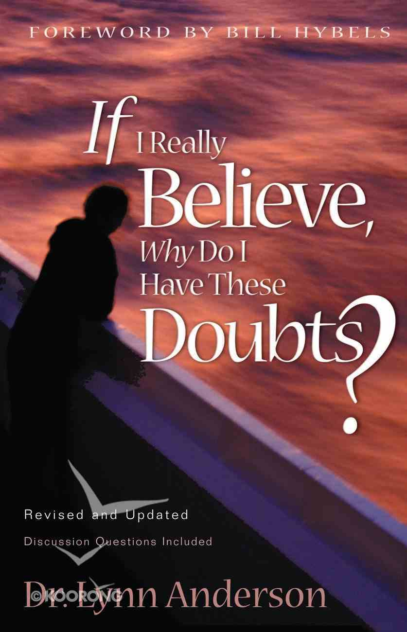 If I Really Believe, Why Do I Have These Doubts? Paperback