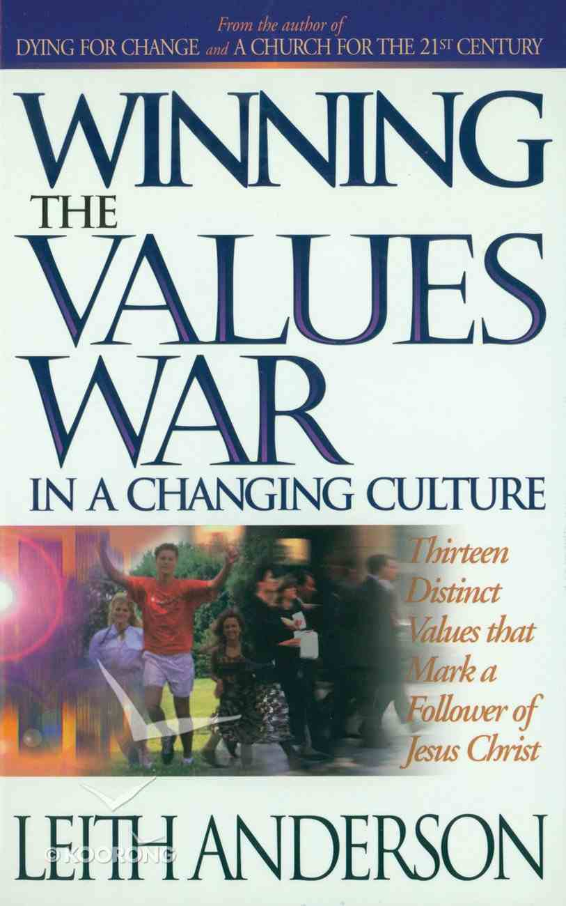 Winning the Values War in a Changing Culture Hardback