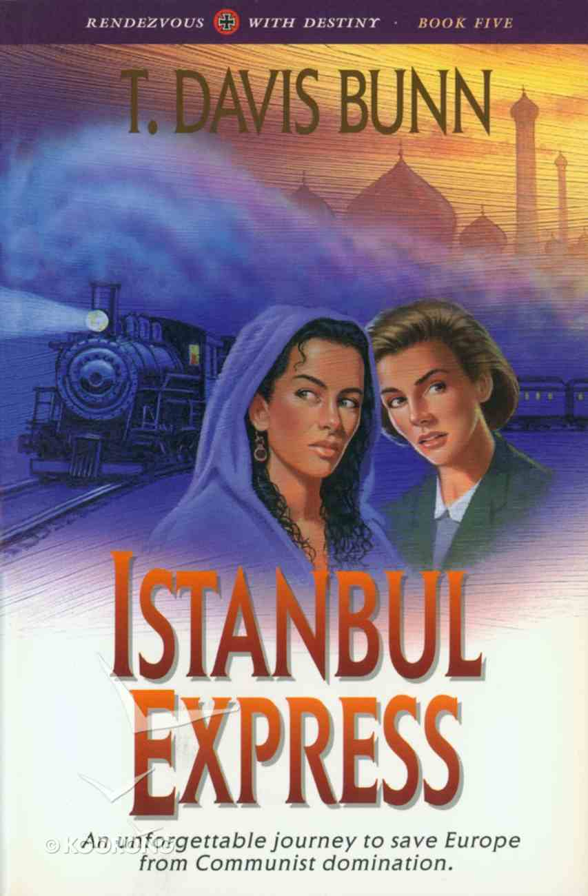 Istanbul Express (#05 in Rendezvous With Destiny Series) Paperback