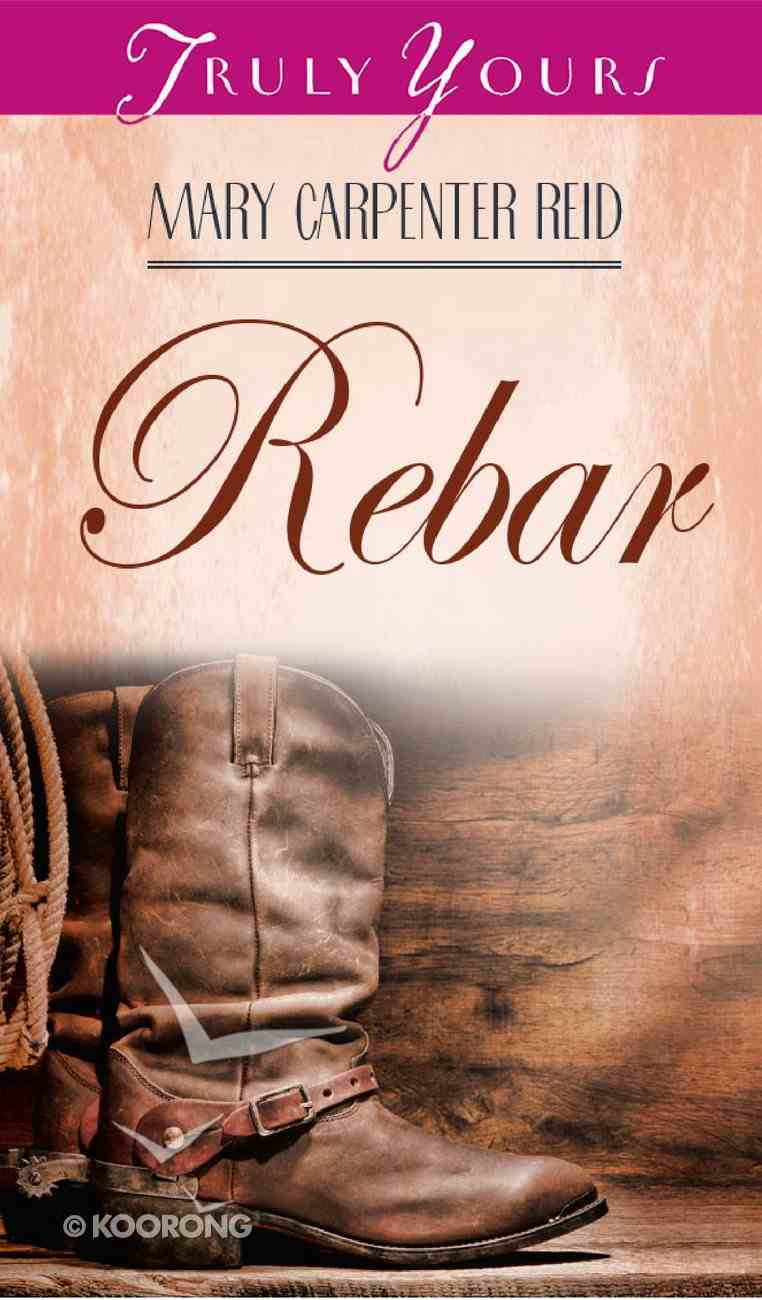 Rebar (#25 in Heartsong Series) Paperback