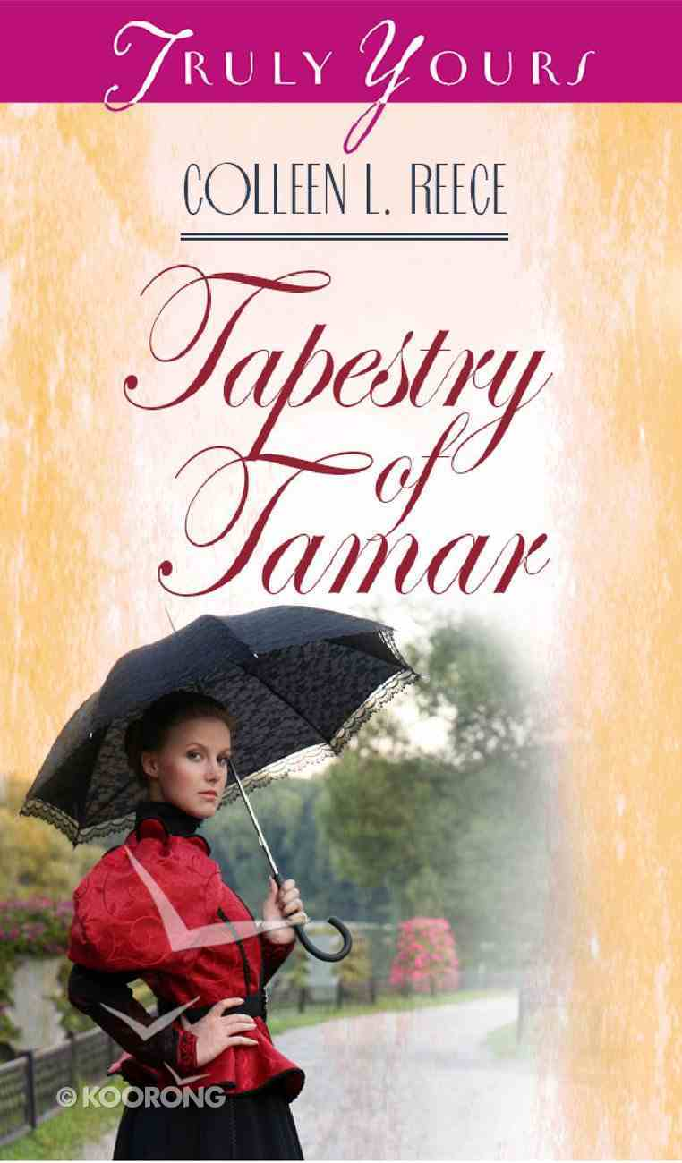 Tapestry of Tamar (#052 in Heartsong Series) Paperback