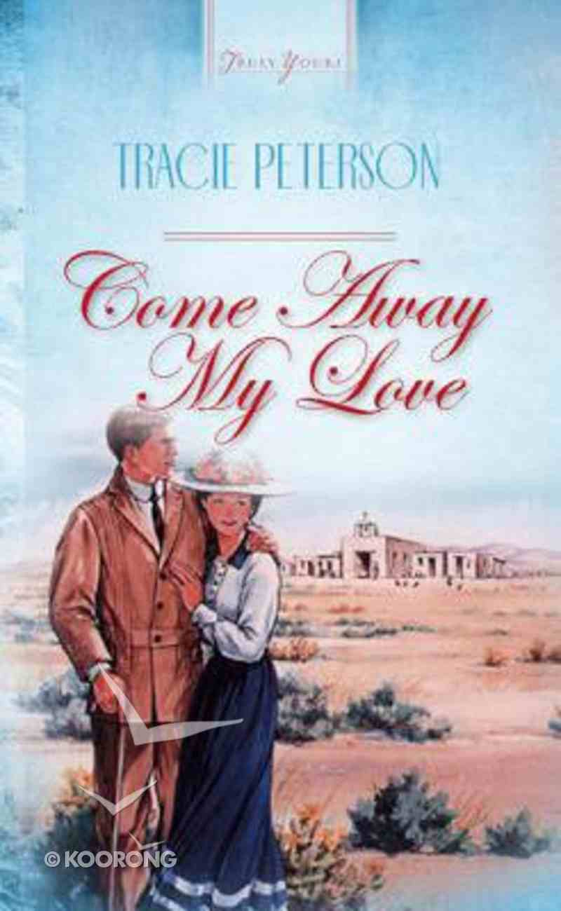 Come Away My Love (#195 in Heartsong Series) Paperback