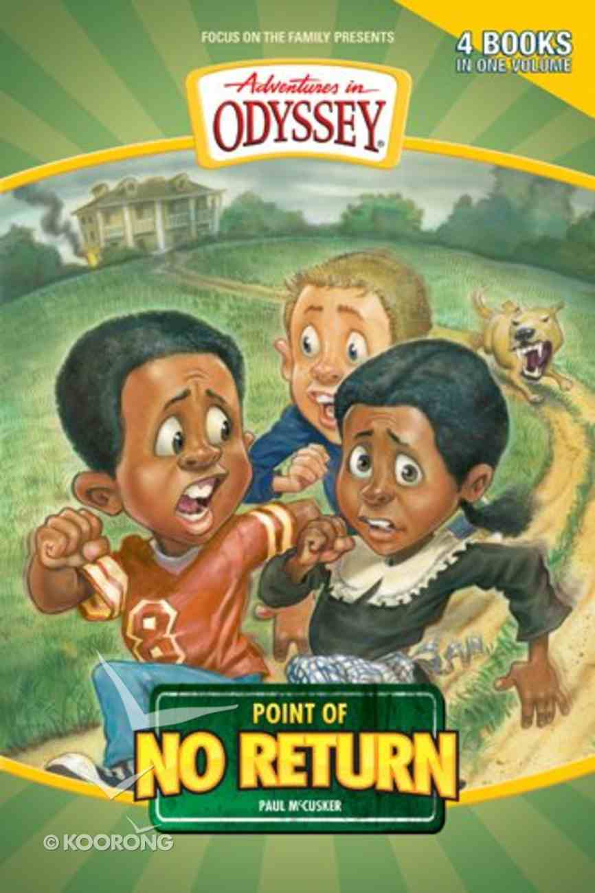 Point of No Return (Four Books in One) (Adventures In Odyssey Original Book Series) Paperback