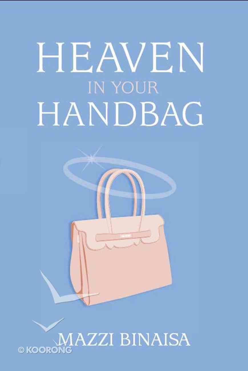 Heaven in Your Handbag Paperback