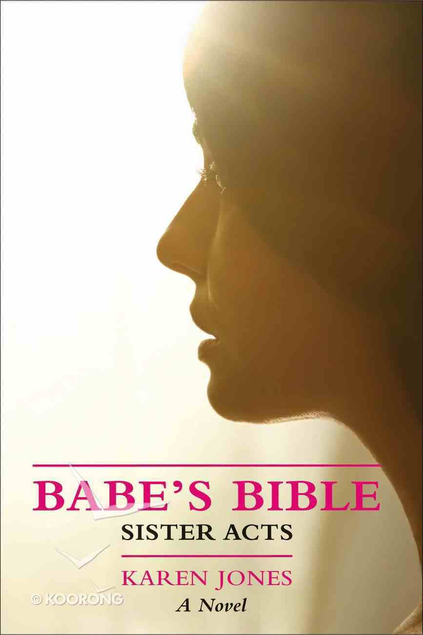 Sister Acts (#02 in The Babe's Bible Series) Paperback