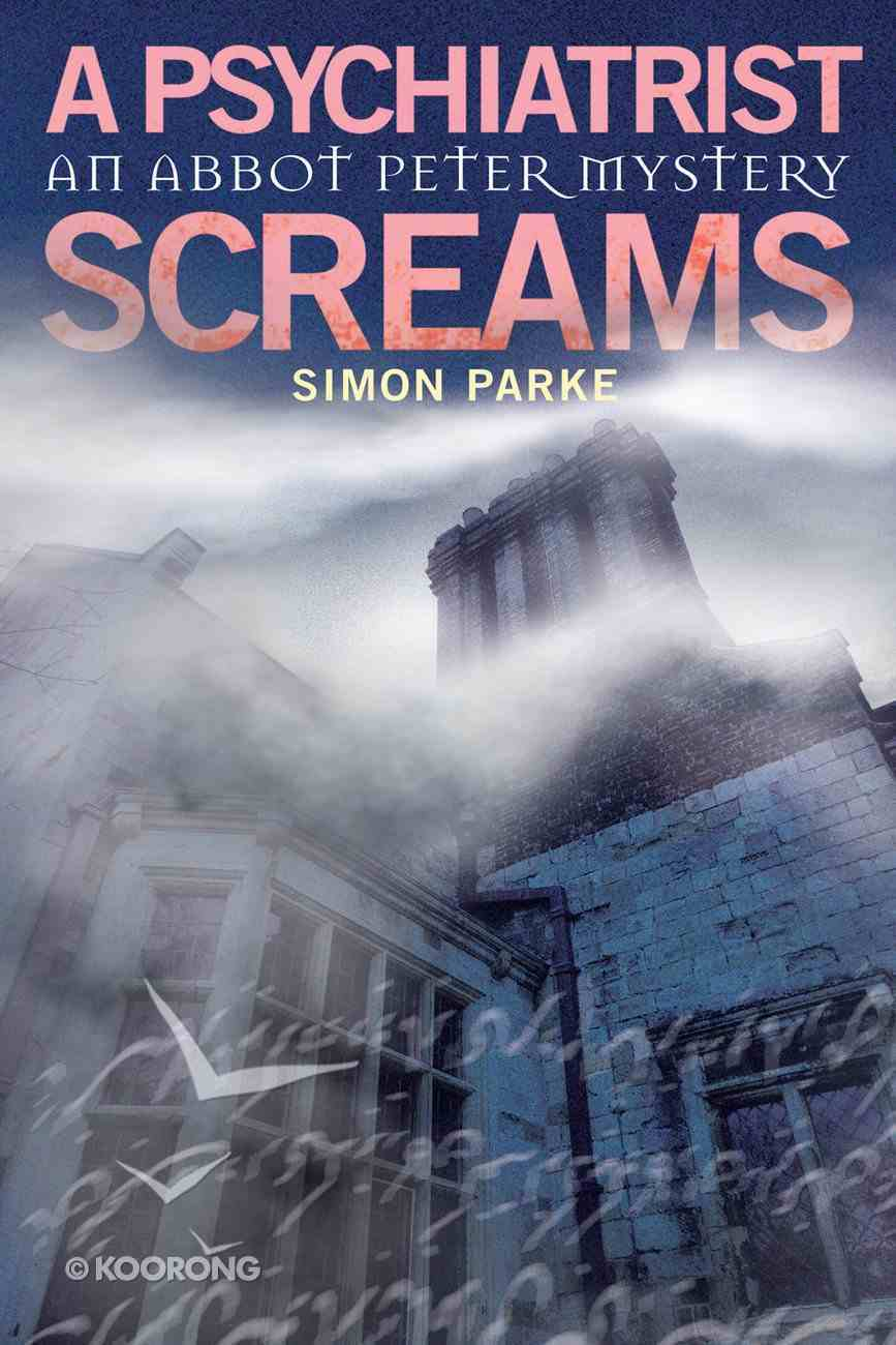 A Psychiatrist Screams (#02 in Abbot Peter Mystery Series) Paperback
