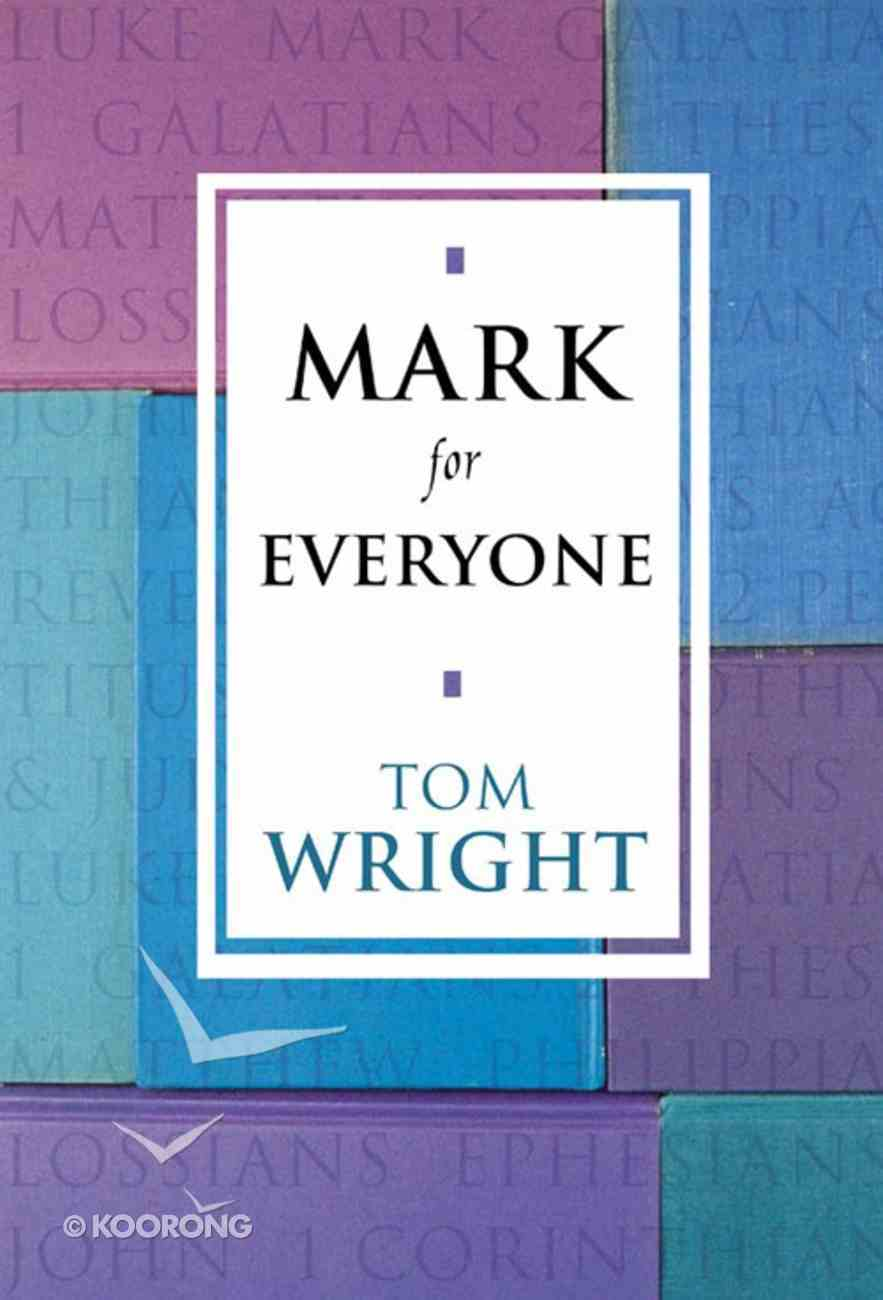 Mark For Everyone (New Testament For Everyone Series) eBook