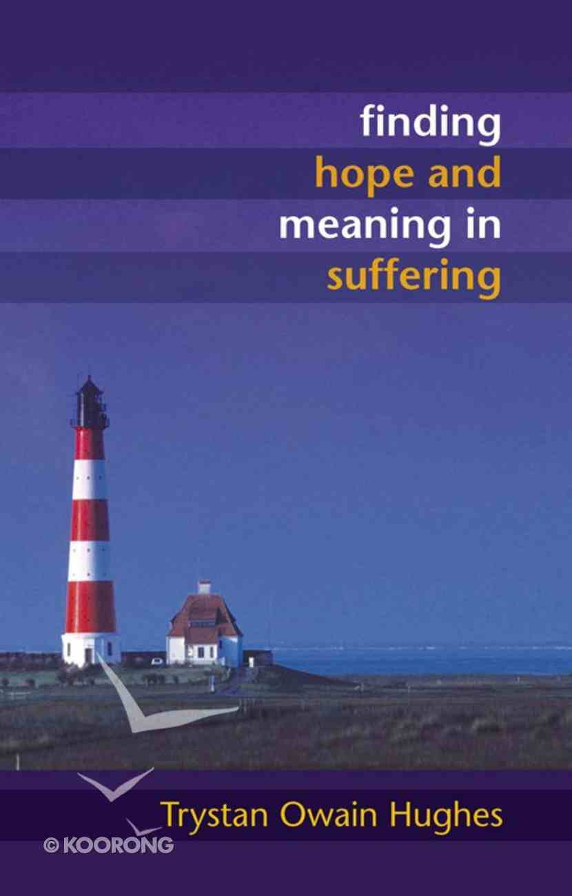 Finding Hope and Meaning in Suffering eBook