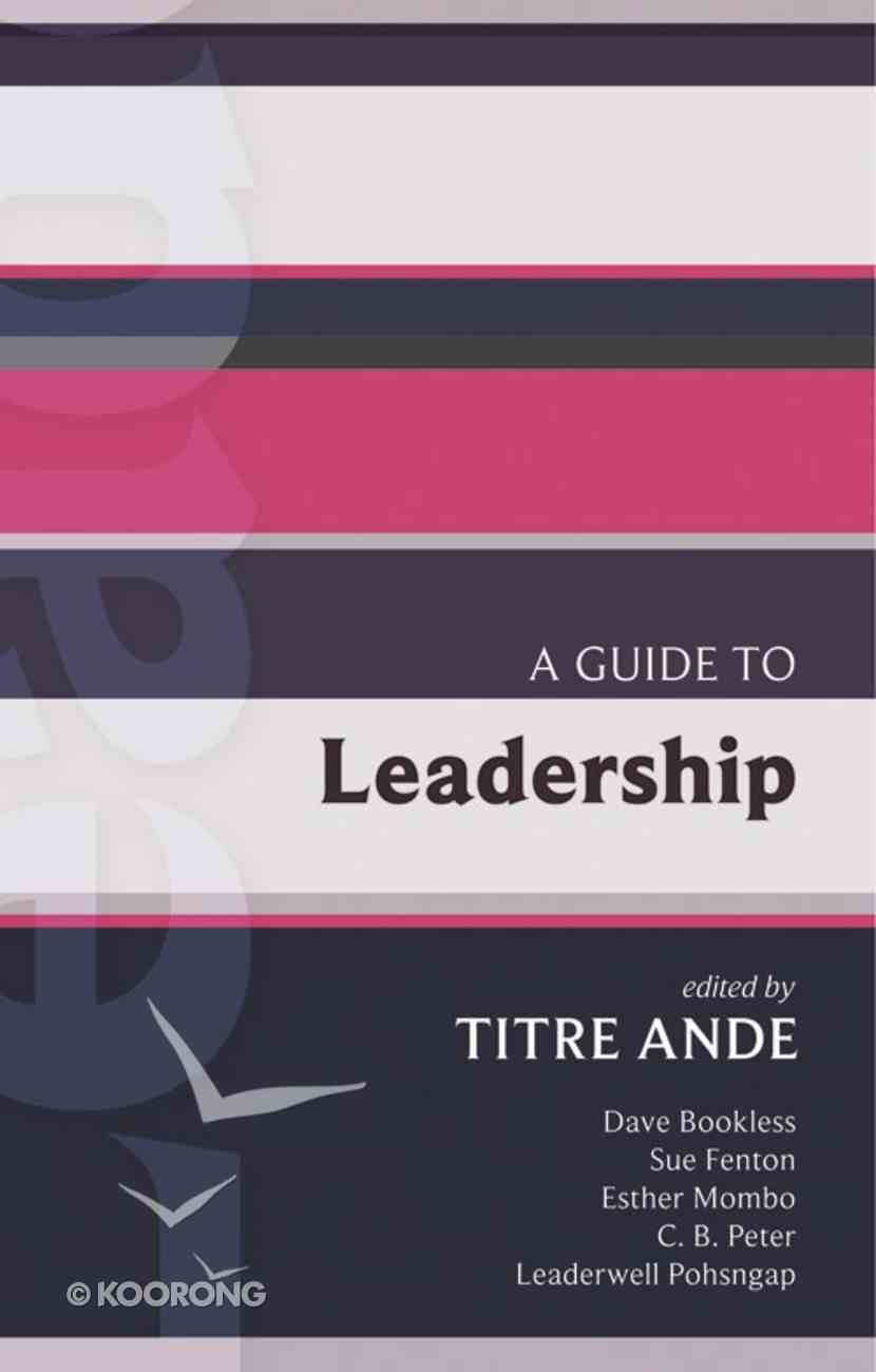 A Guide to Leadership (International Study Guide Series) eBook