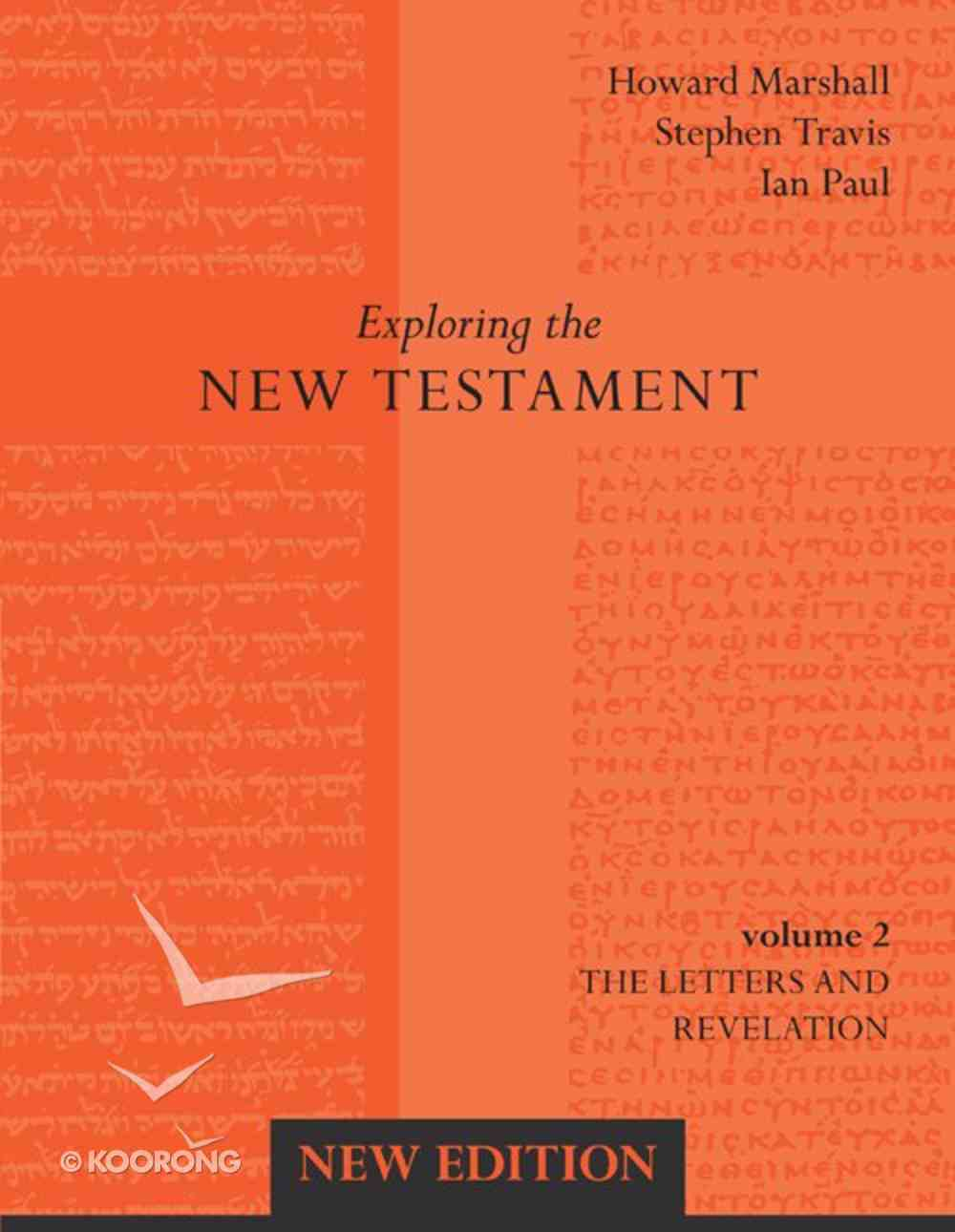 Letters and Revelation (2nd Edition) (#02 in Exploring The New Testament Series) eBook