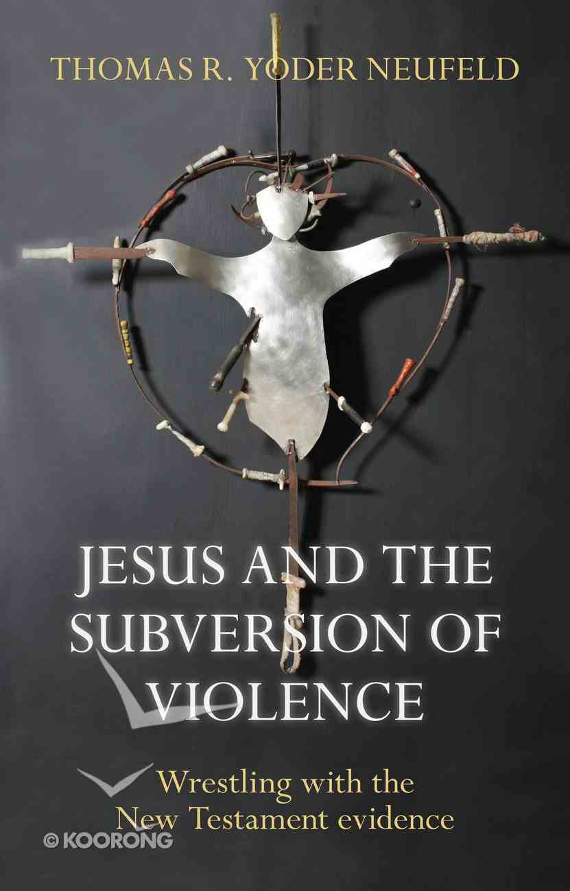 Jesus and the Subversion of Violence eBook