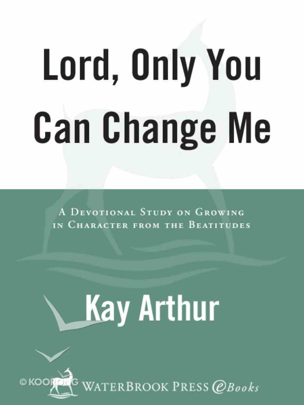 Lord, Only You Can Change Me eBook