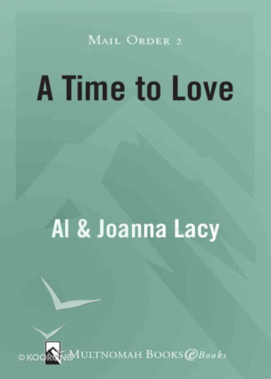 A Time to Love (#02 in Mail Order Bride Series) eBook