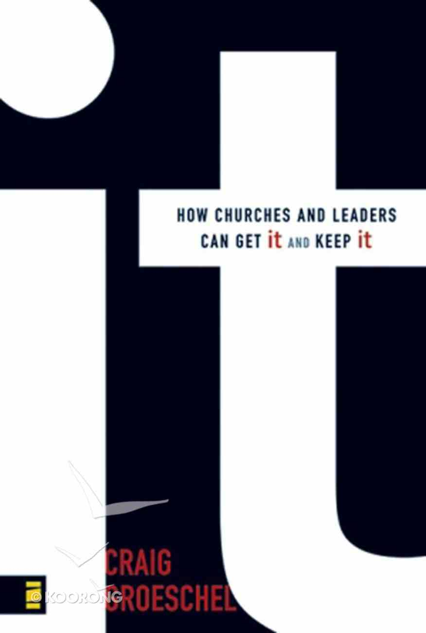 It: How Churches and Leaders Can Get It and Keep It eBook