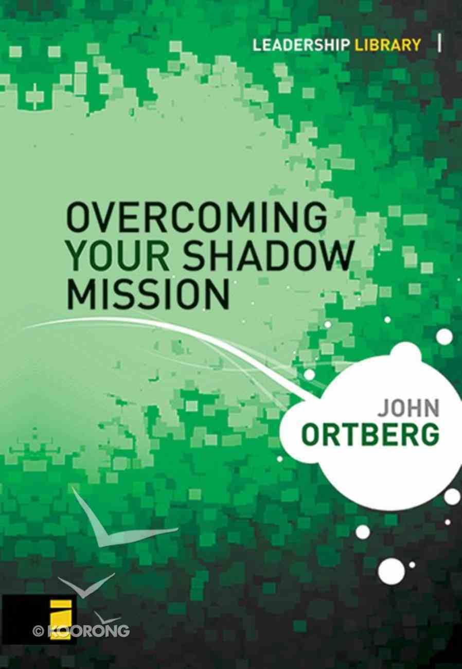 Overcoming Your Shadow Mission (Leadership Library Series) eBook