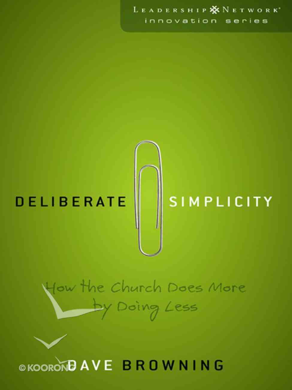 Deliberate Simplicity (Leadership Network Innovation Series) eBook