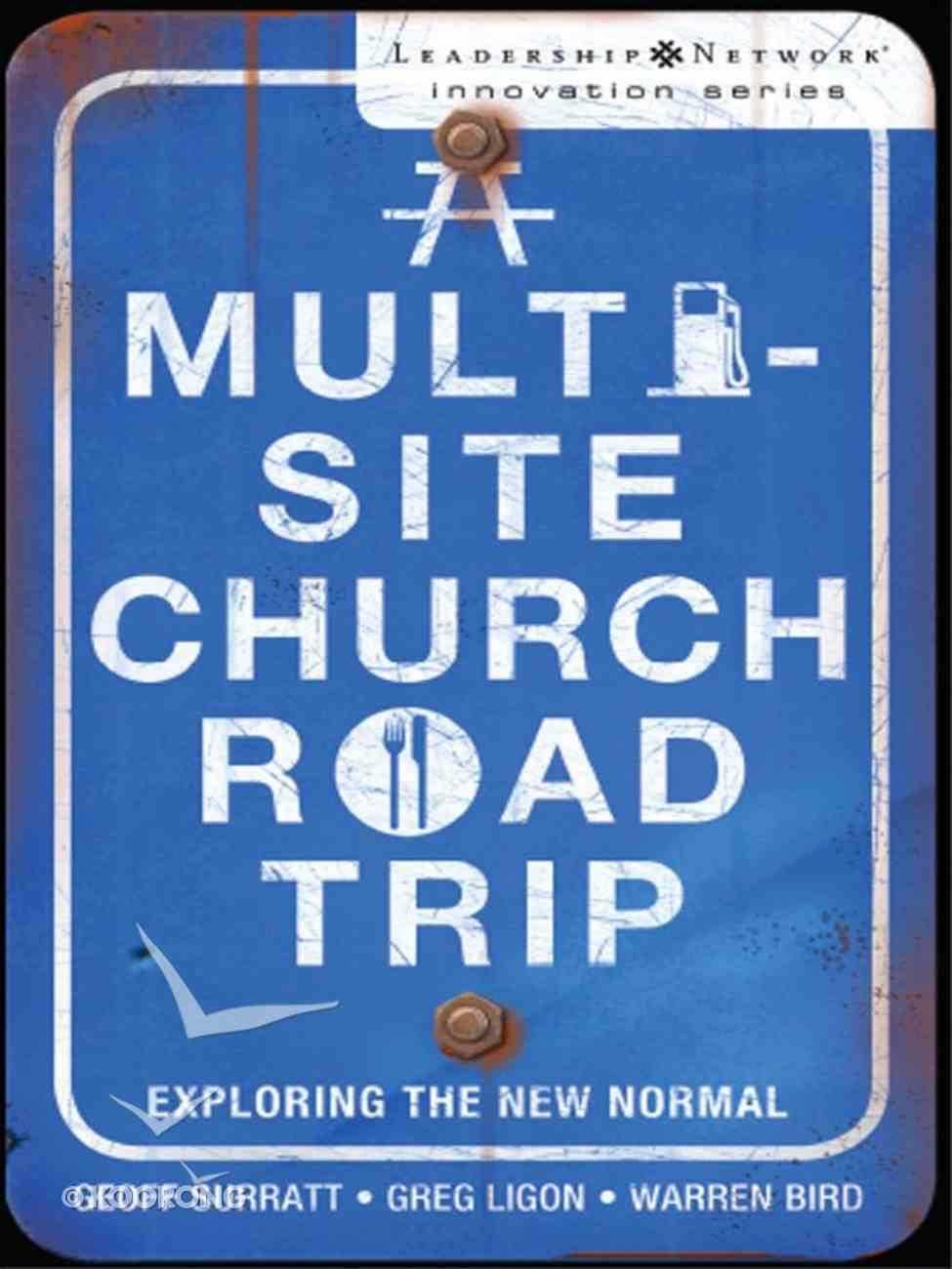 A Multi-Site Church Roadtrip (Leadership Network Innovation Series) eBook