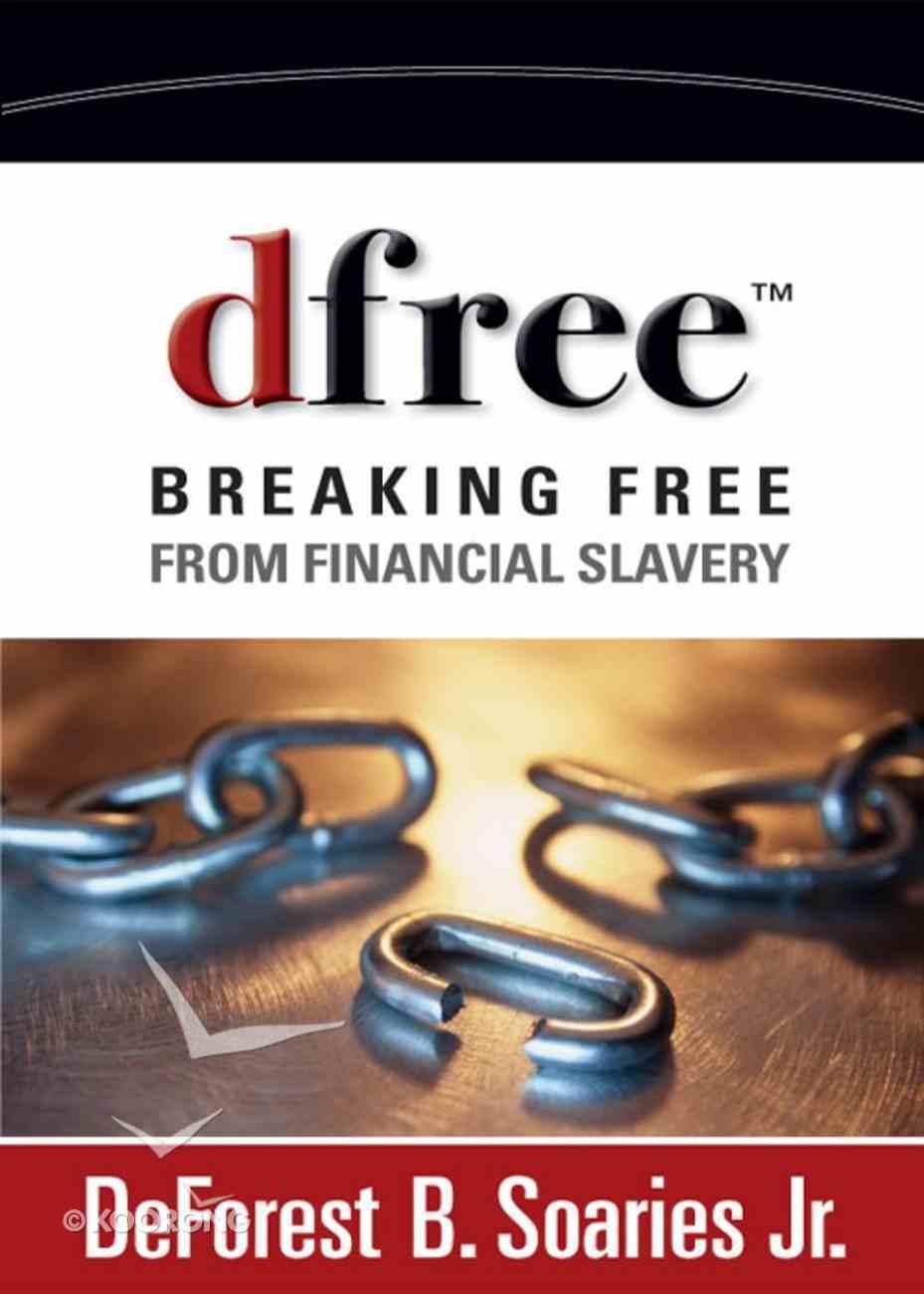 Dfree: Breaking Free From Financial Slavery eBook