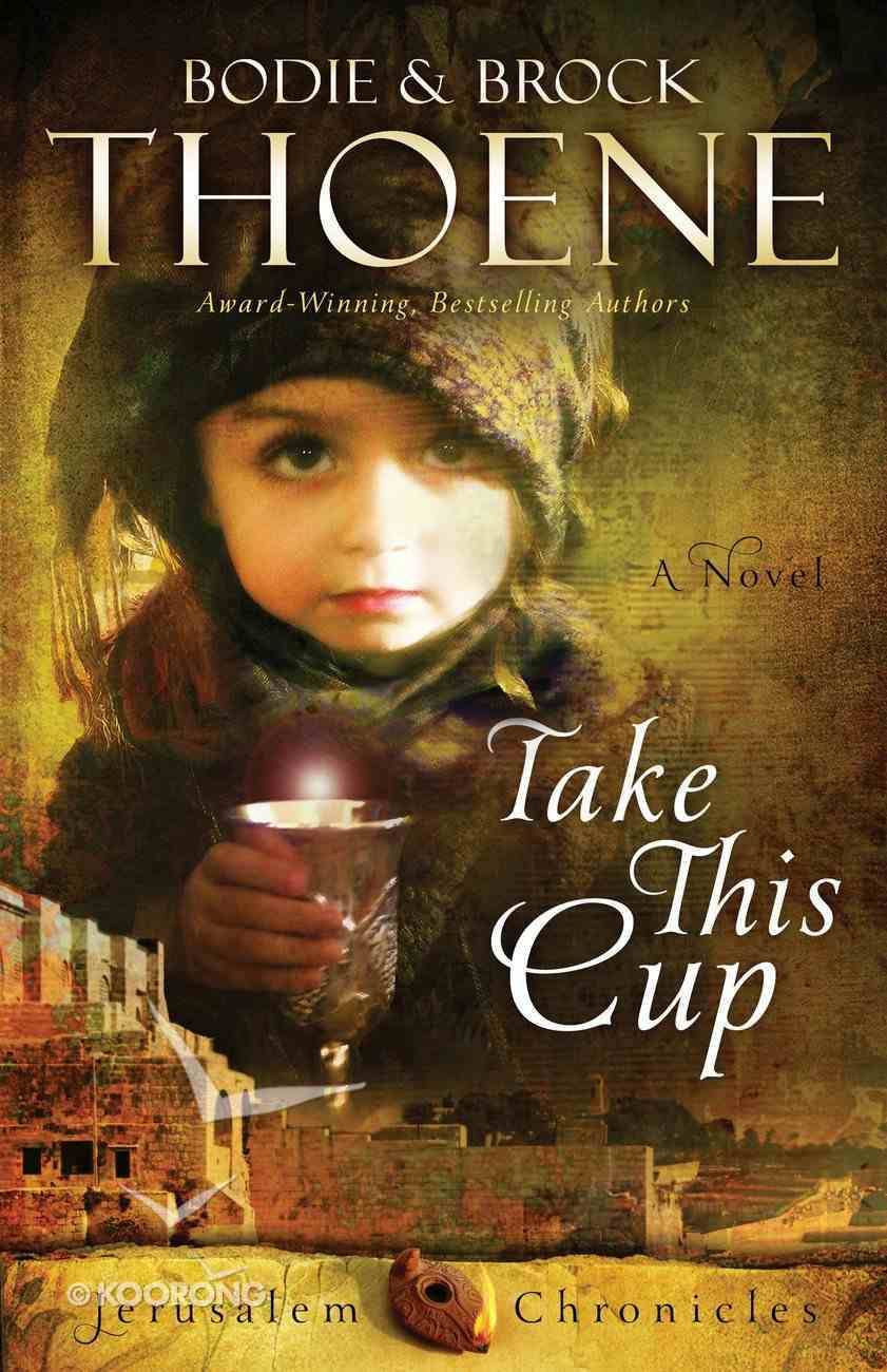 Take This Cup (#02 in The Jerusalem Chronicles Series) eBook