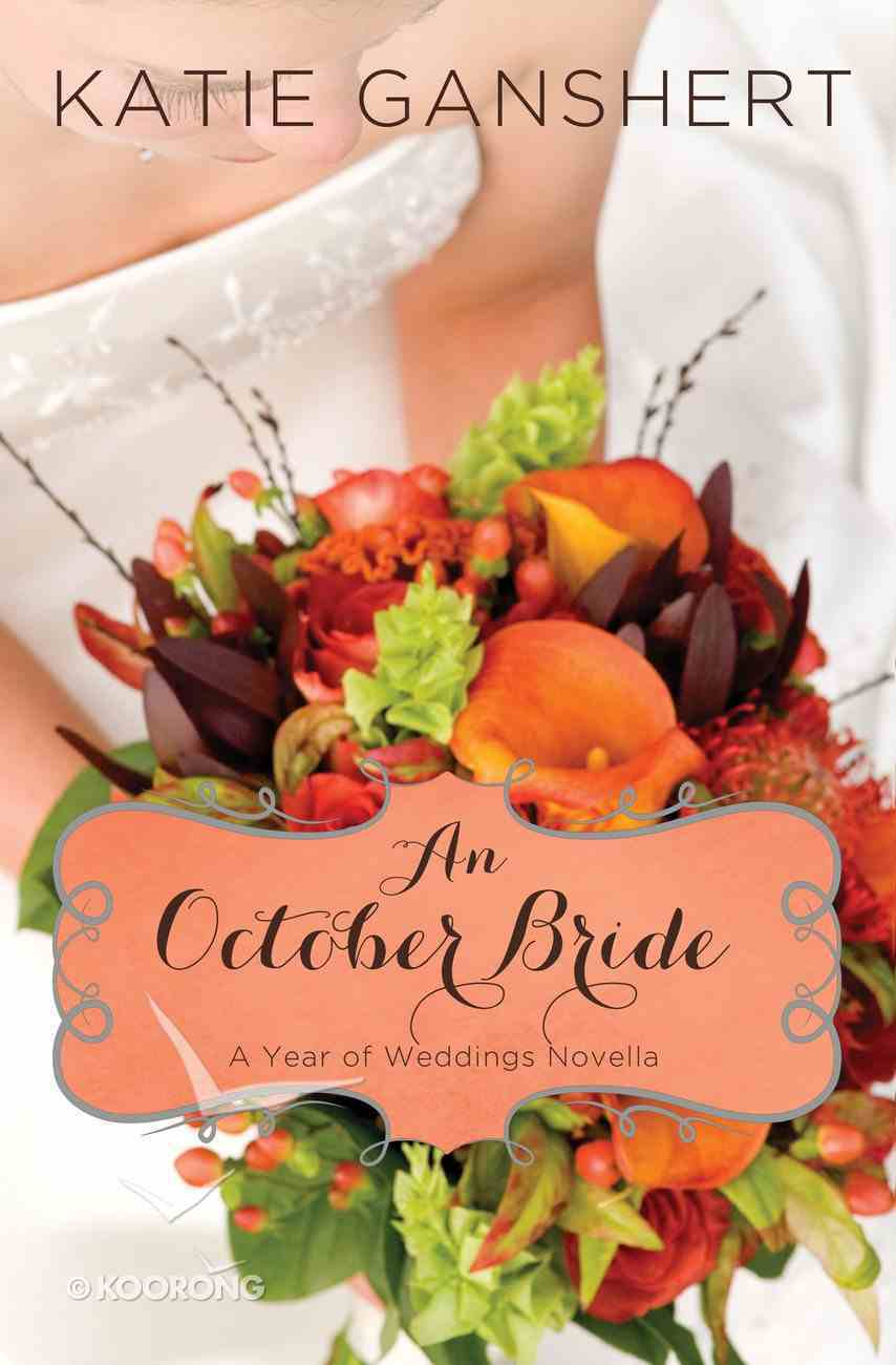 An October Bride (#11 in A Year Of Weddings Novella Series) eBook