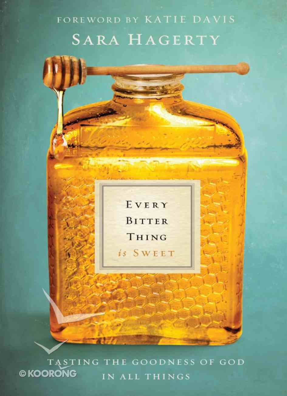 Every Bitter Thing is Sweet eBook
