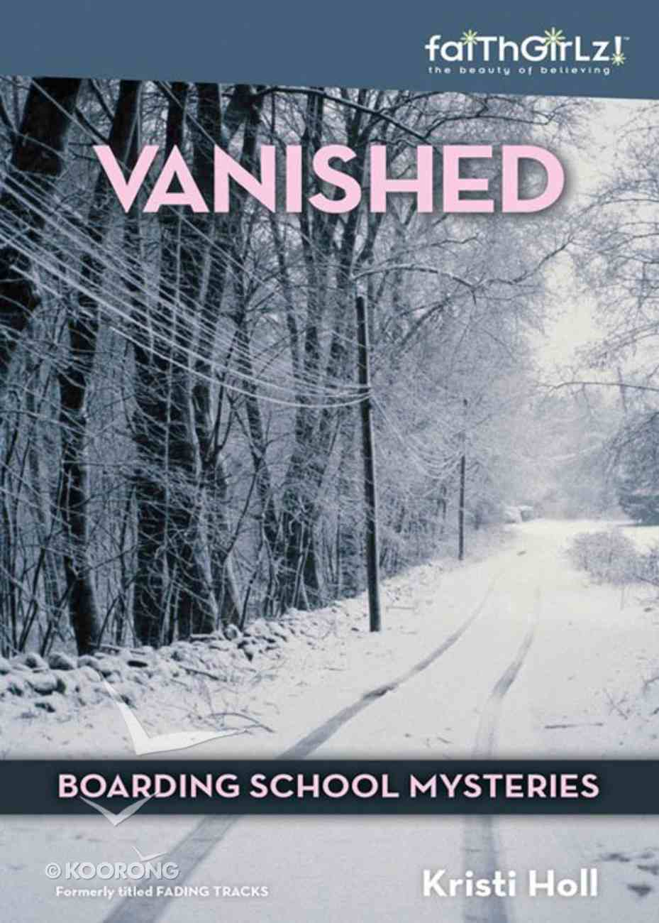 Vanished (#01 in Boarding School Mysteries Series) eBook
