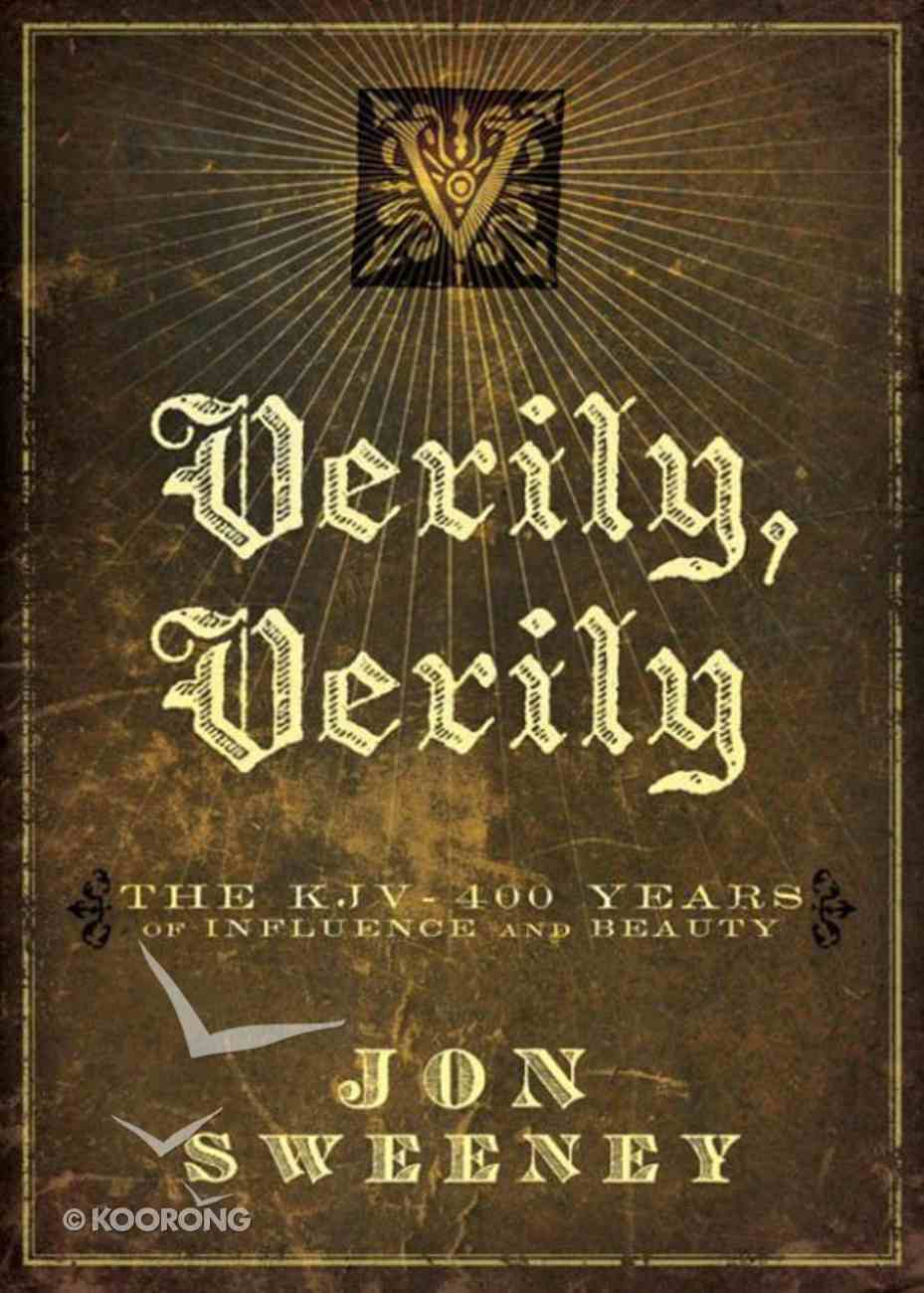 Verily, Verily: The KJV - 400 Years of Influence and Beauty eBook
