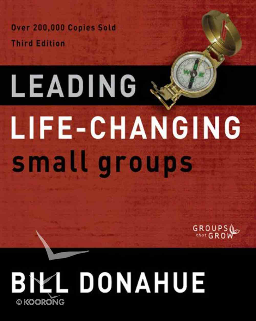 Leading Life-Changing Small Groups (Groups That Grow Series) eBook