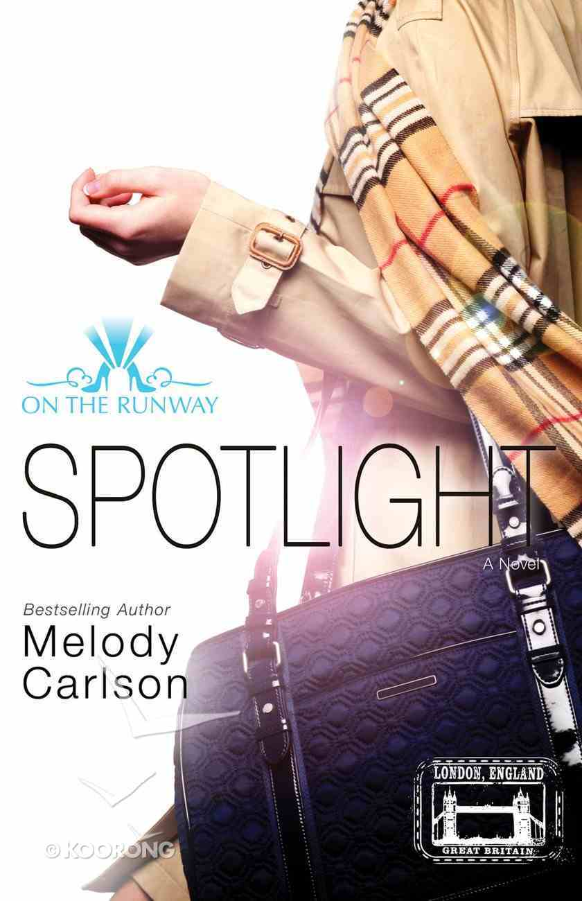 Spotlight (#04 in On The Runway Series) eBook