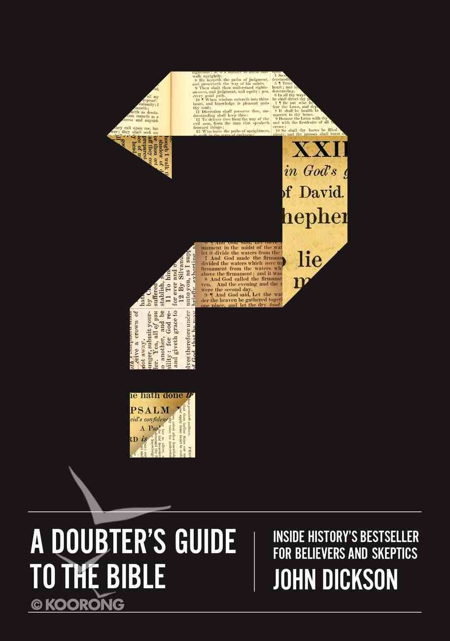 A Doubter's Guide to the Bible: Inside History's Bestseller For Believers and Skeptics eBook