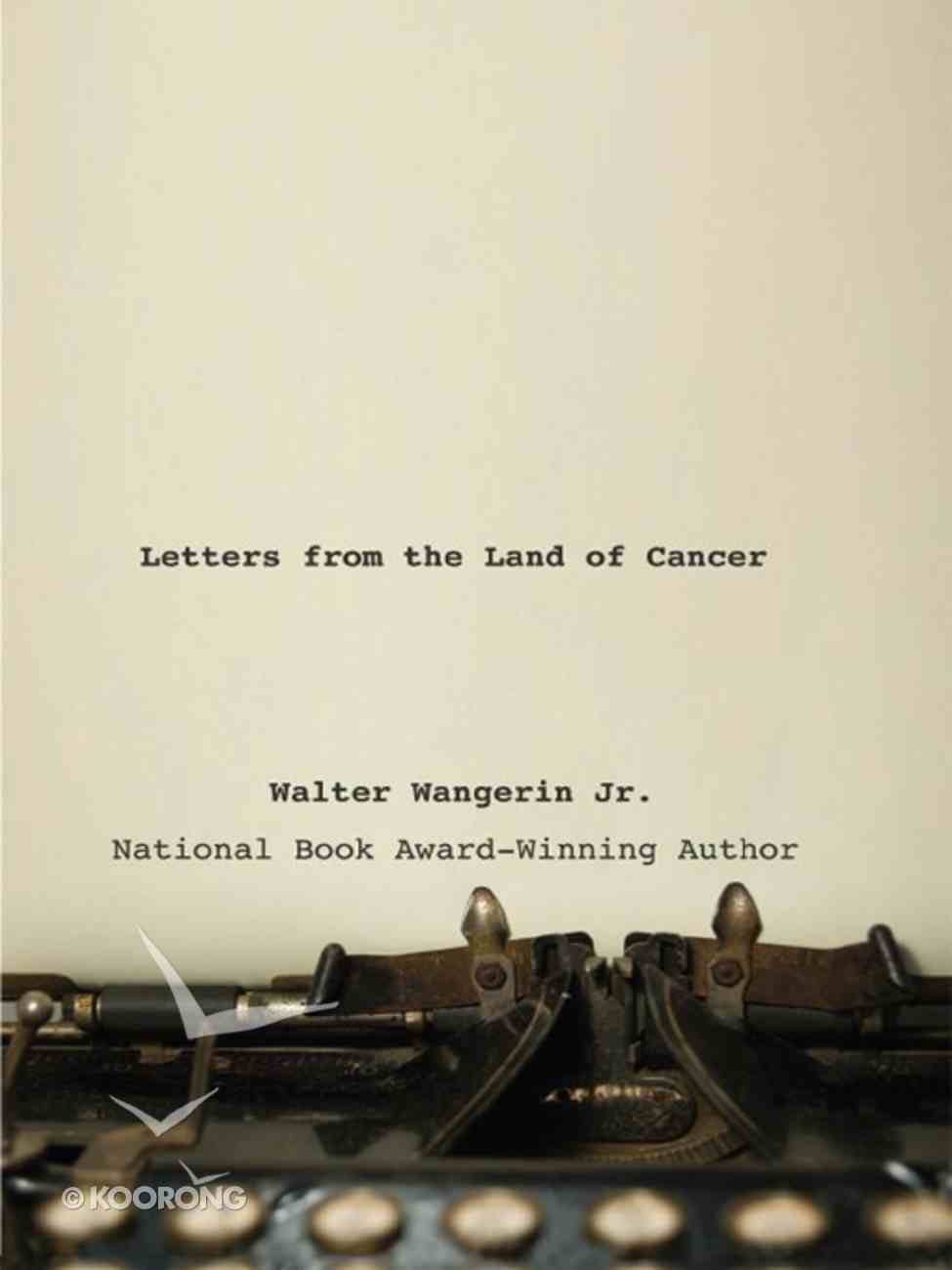 Letters From the Land of Cancer eBook