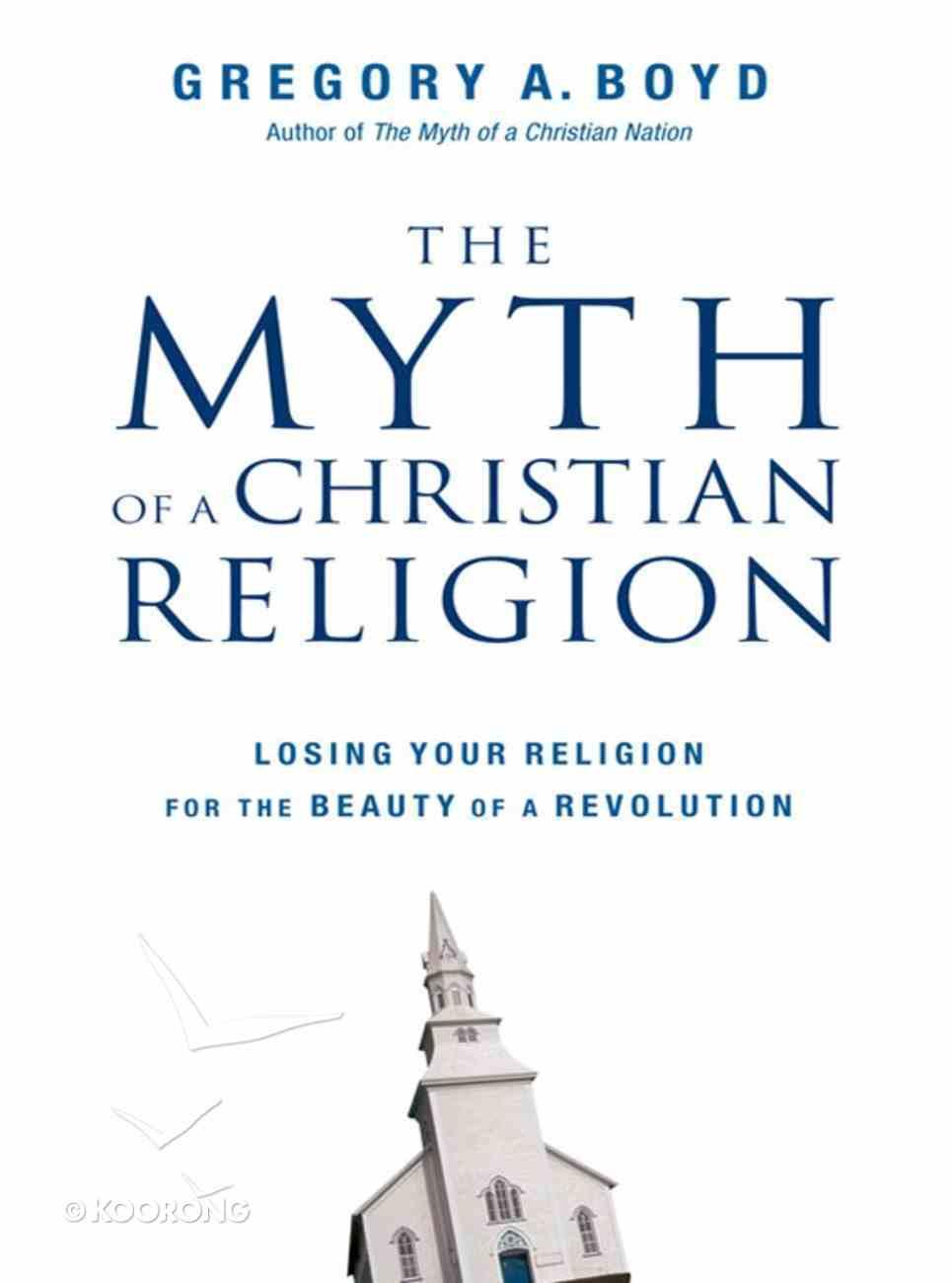 The Myth of a Christian Religion eBook