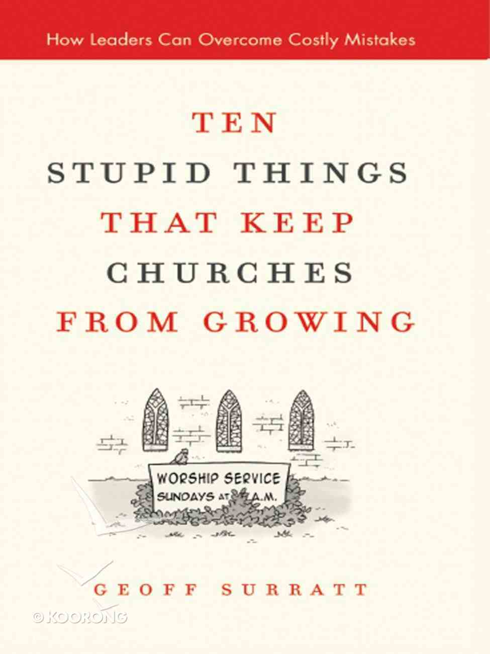 Ten Stupid Things That Keep Churches From Growing eBook