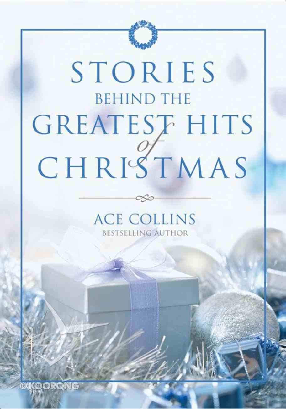 Stories Behind the Greatest Hits of Christmas eBook