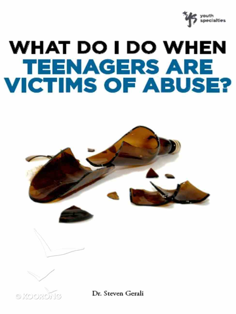 Teenagers Are Victims of Abuse? (Wdidw Series) eBook