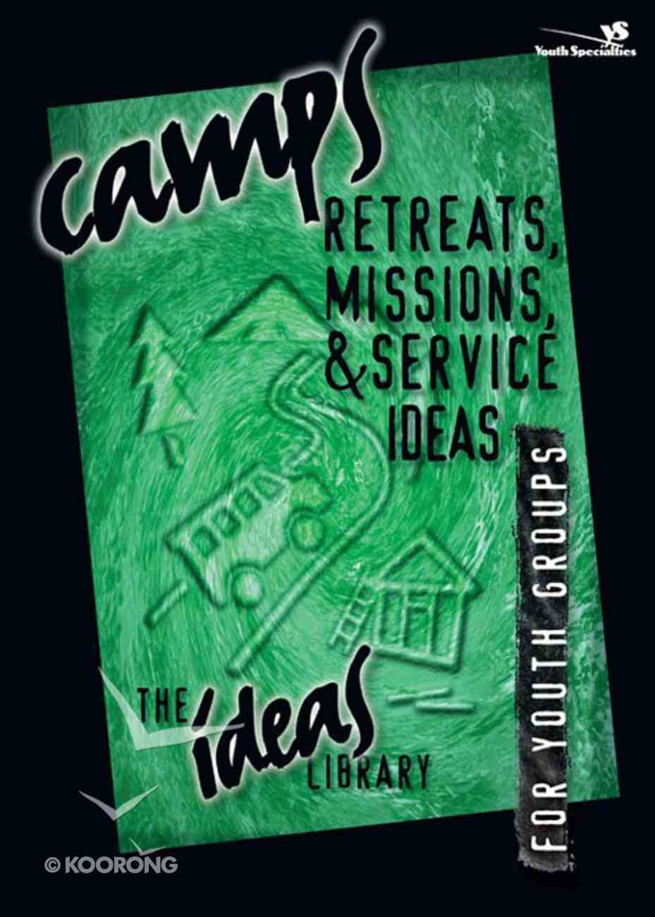 Ideas Library: Camps Retreats Missions & Service Ideas eBook