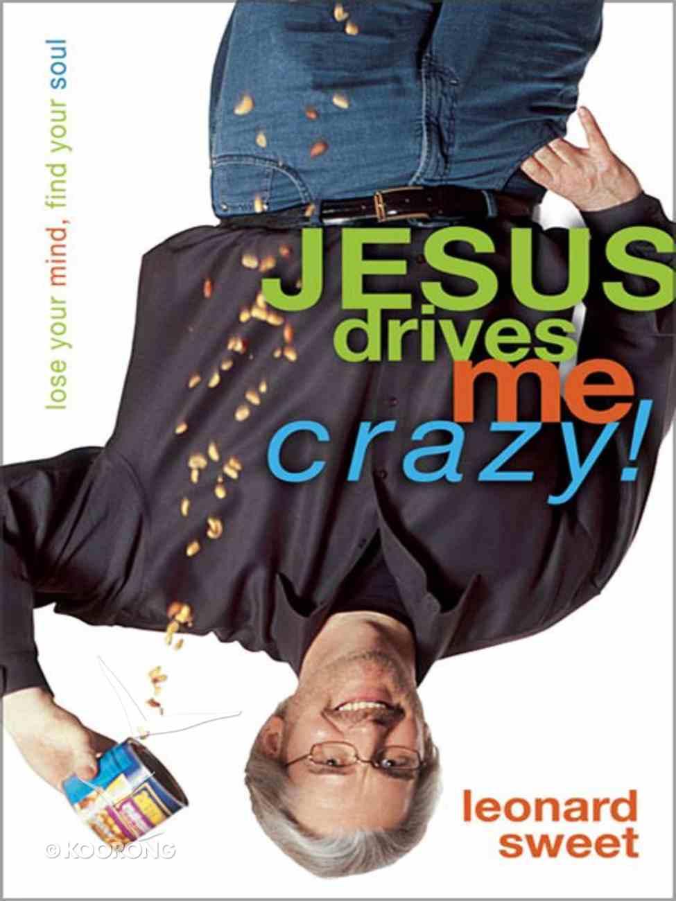 Jesus Drives Me Crazy! eBook