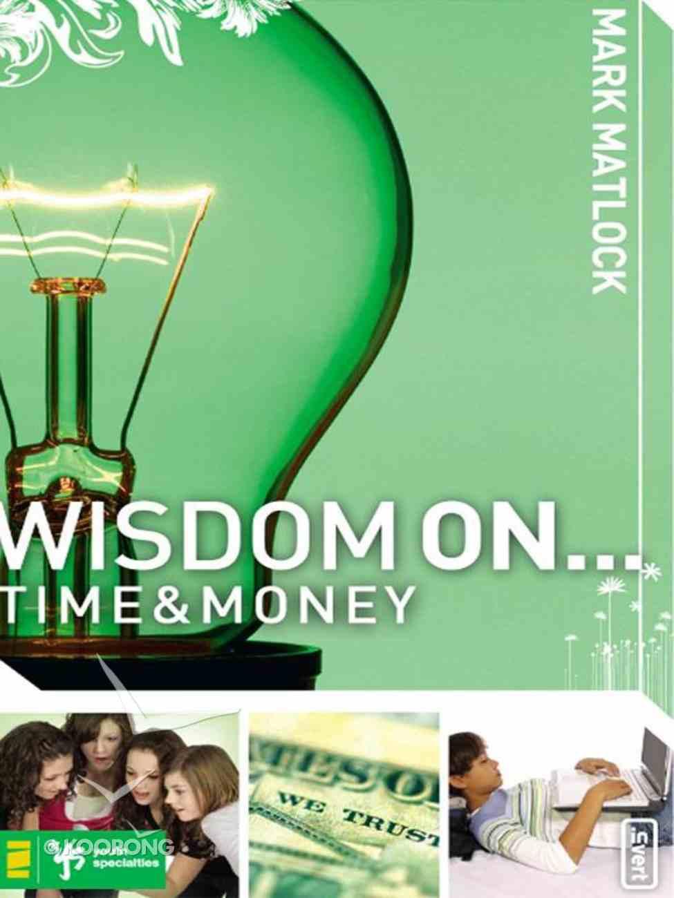 Wisdom on ... Time & Money (Wisdom On Series) eBook