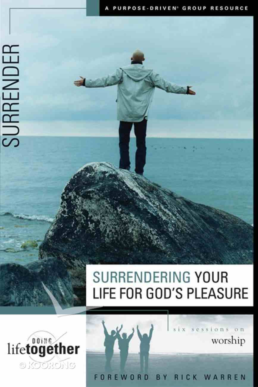 Surrendering Your Life For God's Pleasure (Doing Life Together Series) eBook