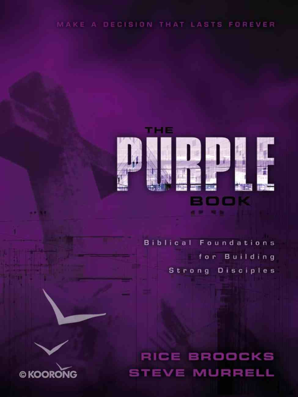 The Purple Book: Biblical Foundations For Building Strong Disciples eBook