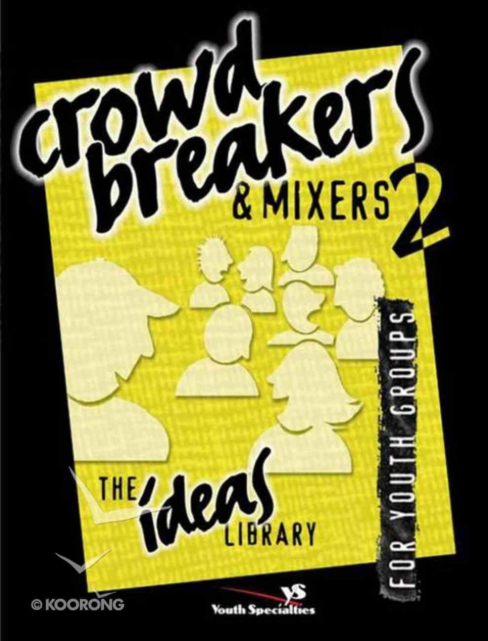 Ideas Library: Crowd Breakers & Mixers 2 eBook