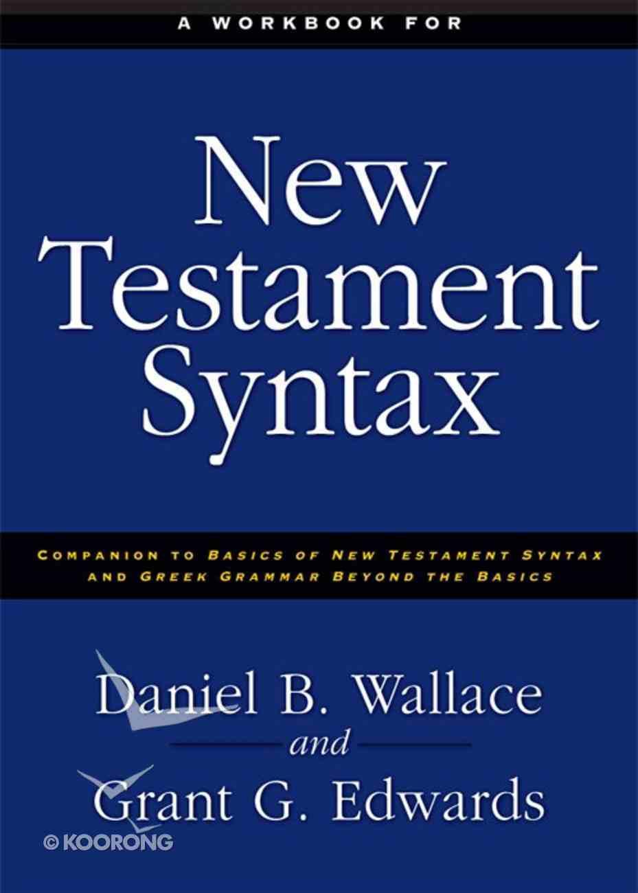 A Workbook For New Testament Syntax eBook